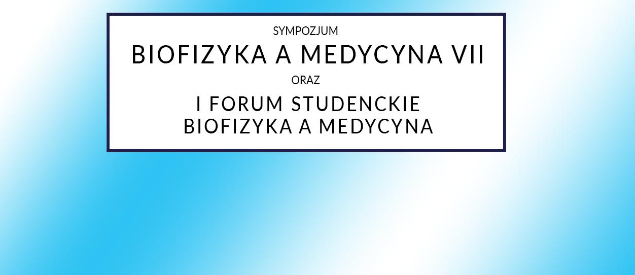 VII Sympozjum Biofizyka A Medycyna
